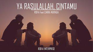 ROFA feat CAKKA NURAGA - YA RASULALLAH, CINTAMU - OFFICIAL MUSIC VIDEO