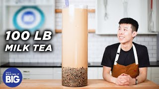 I Made A Giant 100Pound Boba Milk Tea • Tasty