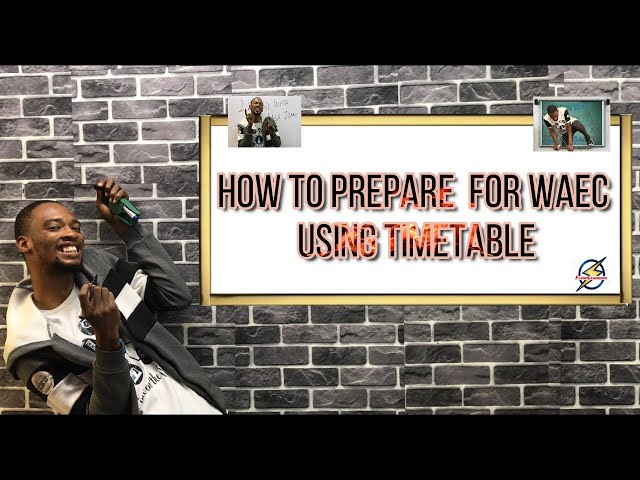 How to Prepare For Waec Using Timetable