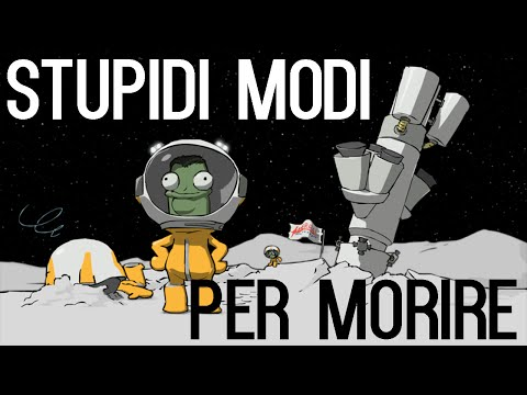 STUPIDI MODI PER MORIRE: PUFFO TAROCCO VERDE EDITION - Kerbal Space Program