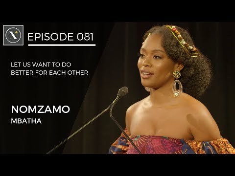 081 | Nomzamo Mbatha - Let us want to do better for each other