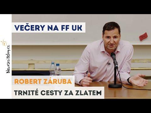 Robert Záruba - Trnité cesty za zlatem | Neurazitelny.cz | Večery na FF UK