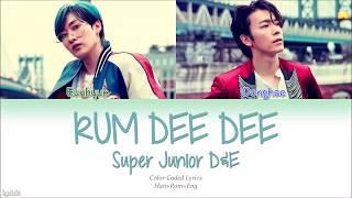 Super Junior-D&E (슈퍼주니어-D&E) – RUM DEE DEE (Color Coded Lyrics) [Han/Rom/Eng]