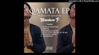 3Ntandazo P-Ndabulela MzaliProd By Mashaya
