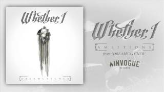 Whether, I - Ambitions
