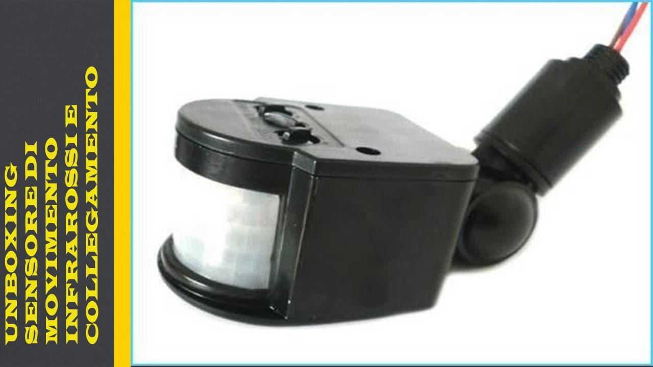 Schema Collegamento Lampada Con Sensore Di Movimento : Unboxing sensore di movimento infrarossi e collegamento