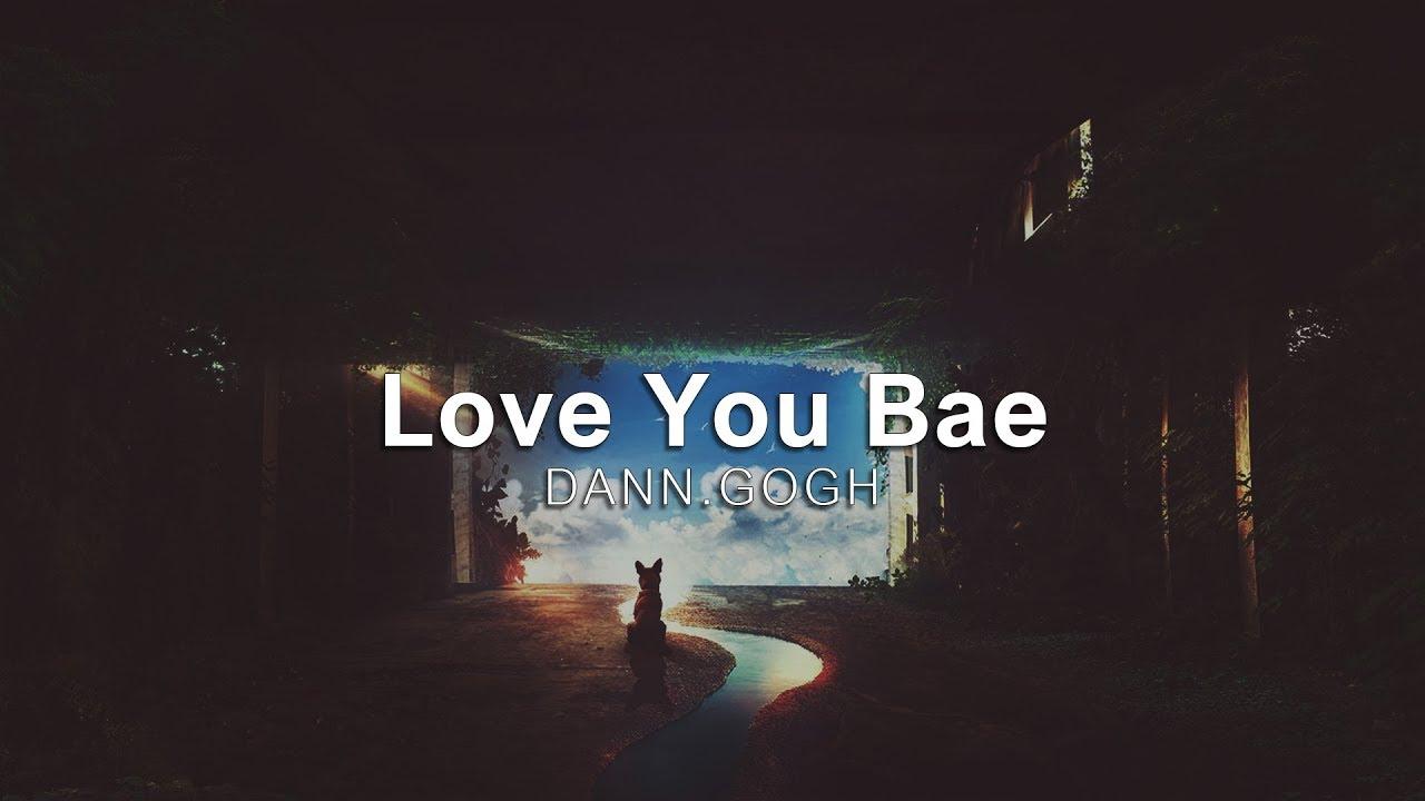 Love you bae - dann.gogh
