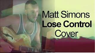 Matt Simons - Lose control cover