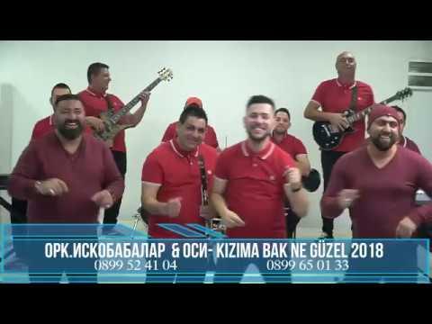 Ork Isko Babalar & Osi Kizima Bak ne Guzel 2018