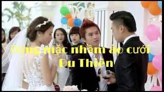 [MV HD] Đừng Mặc Nhầm Áo Cưới - Du Thiên