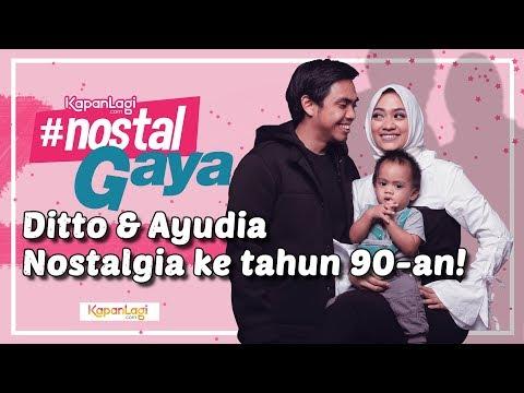 Ditto & Ayudia Nostalgia ke Tahun 90-an!