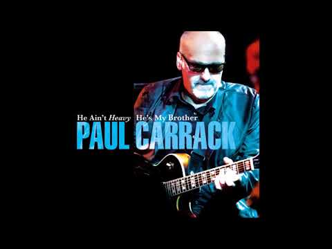 Paul Carrack - He Aint Heavy Hes My Brother