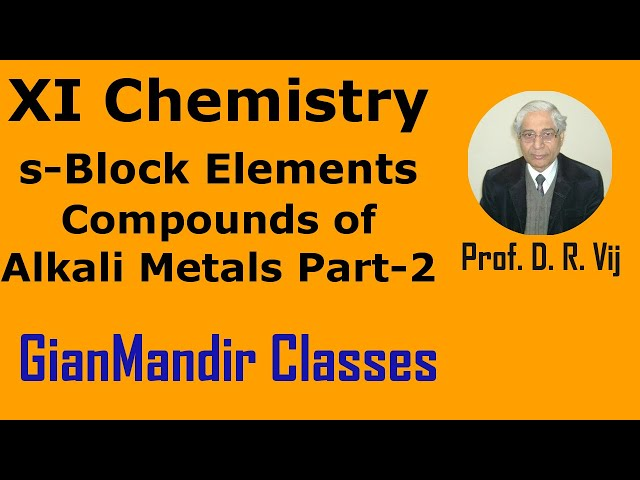 XI Chemistry - S-Block Elements - Compounds of Alkali Metals Part-2 by Ruchi Mam