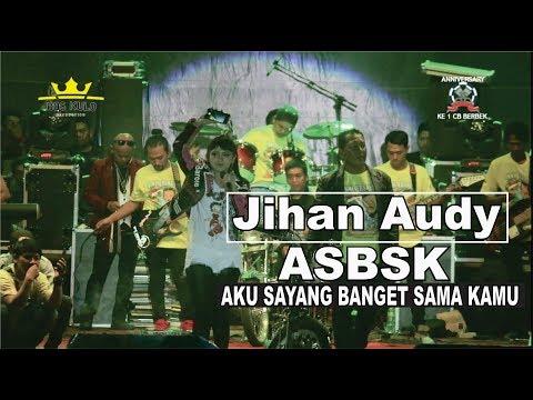 Jihan Audy - ASBSK (Aku Sayang Banget Sama Kamu) #Anniversary Ke 1 CB Berbek