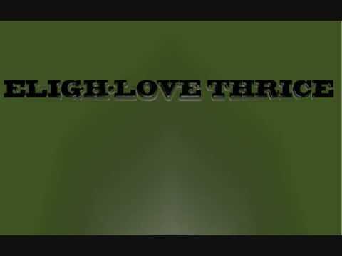 Eligh - Love Thrice