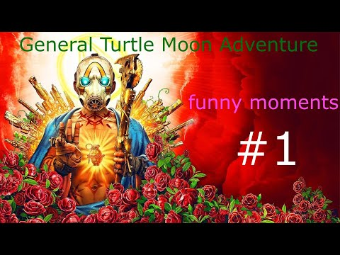 Borderlands The Handsome Collection-funny moments #1 (General Turtle Moon Adventure) |