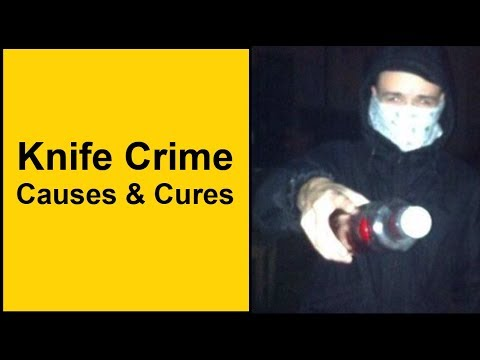 Knife Crime - Causes & Cures