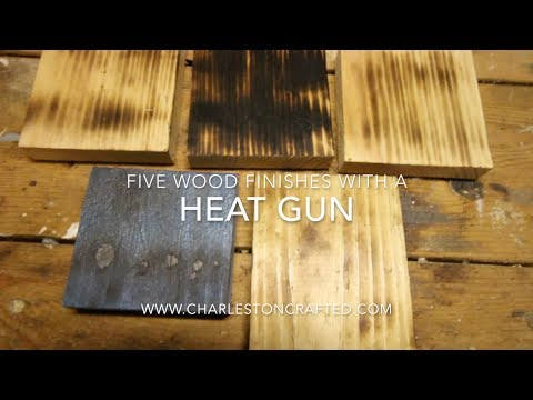 Five Wood Finishes with a Heat Gun