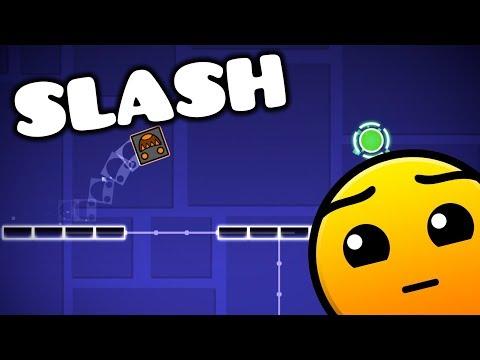 Geometry Dash- Slash (By Me)