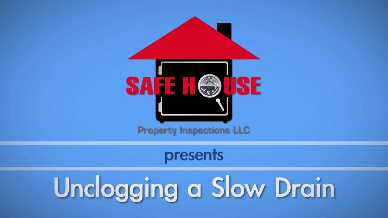 Unclogging a Slow Drain