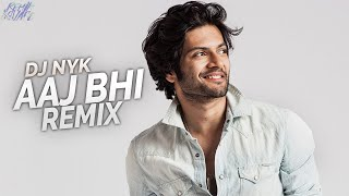 Aaj Bhi (Deep House Remix) || DJ NYK | Vishal Mishra | Ali Fazal | Surbhi Jyoti | Deep House Music