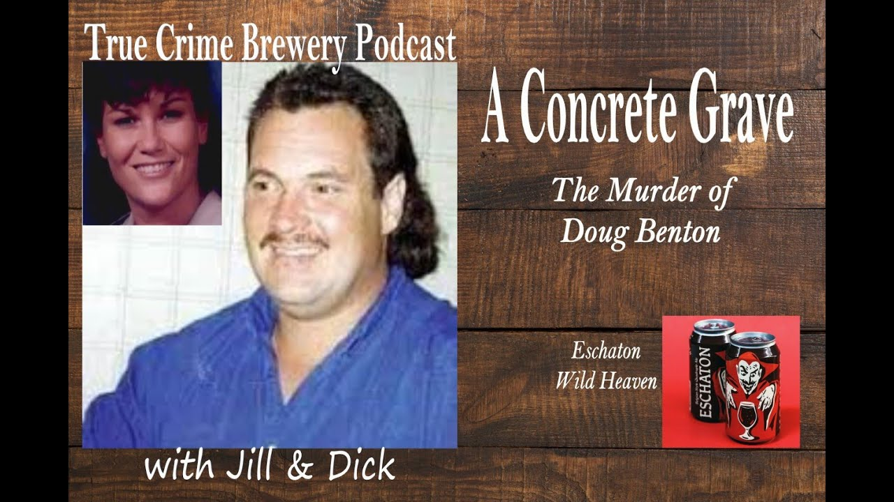 A Concrete Grave: The Murder of Doug Benton