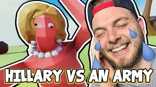 HILLARY VS AN ARMY! - TOTALLY ACCURATE BATTLE SIMULATOR! #1