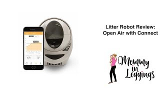 Litter Robot Review:  Open Air with Connect