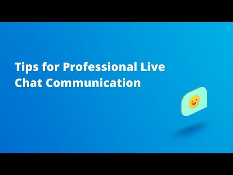 Tips For Professional Live Chat Communication