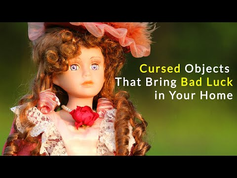 13 Cursed Objects That Bring Bad Luck and Should Be Removed From Your Home