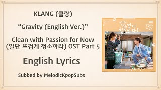 Download Mp3 Klang  클랑  - Gravity  English Ver.   Clean With Passion For Now Ost Part 5   Lyr
