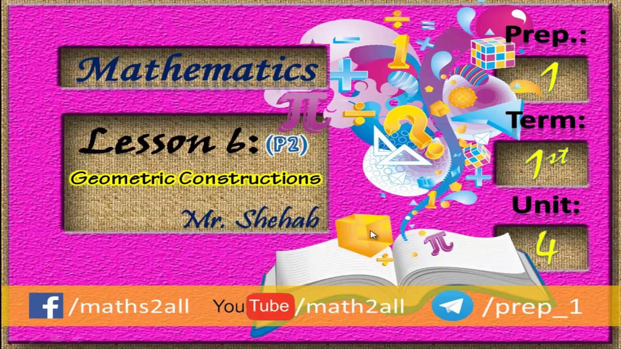 Lesson 6 : Geometric Constructions ( Part 2 )