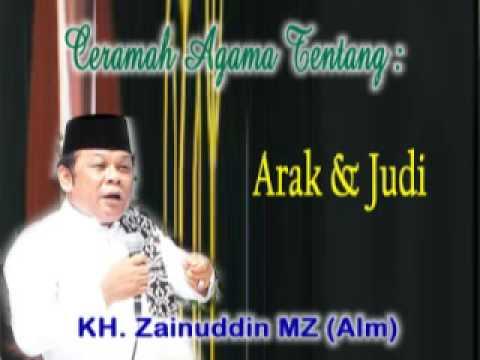 Ceramah Agama oleh Dai Sejuta Umat [KH. Zainuddin MZ (alm)] - Arak dan Judi | FULL