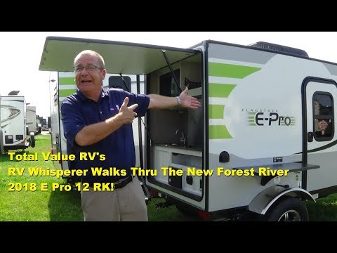 Total Value RV's RV Whisperer Walks Thru the New 2018 E Pro 12 RK by Forest River!