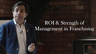 Franchise Management Series by(ROI & Strength of Management in