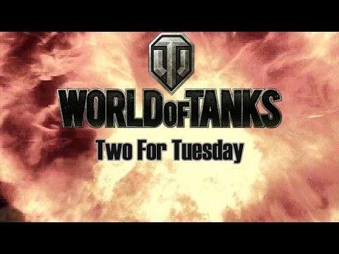 World of Tanks - Two For Tuesday