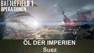 BATTLEFIELD 1 Operationen: Öl der Imperien - Suez - Osmanisches Reich