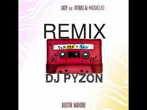 Austin Mahone feat. Pitbull & Modjo - Lady ( Remix Dj Pyzon )