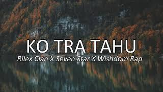 KO TRA TAHU Rilex Clan X Seven Star X Wishdom Rap Audio