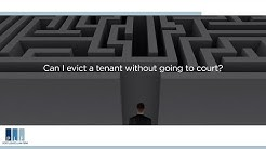 Can I evict a tenant without going to court?