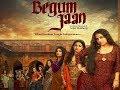 Begum Jaan full HD movie free download trick