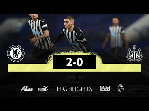 Chelsea 2 Newcastle United 0 | Premier League Highlights