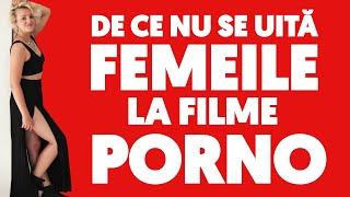 DE CE NU SE UITĂ FEMEILE LA FILME PORNO (16+)