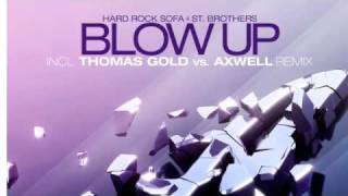 Hard Rock Sofa & St. Brothers - Blow Up (Axwell vs. Thomas Gold Remix)