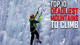 Top 10 Deadliest Mountains to Climb In the World