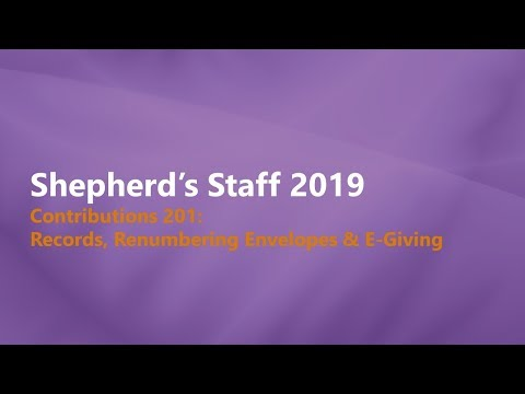 Shepherd's Staff - Contributions 201: WebTools, Renumbering Envelopes & eGiving