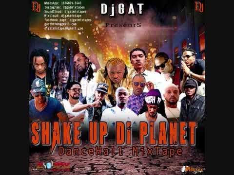 DANCEHALL 2018 MIX DJ GAT SHAKE UP THE PLANET FT VYBZ   KARTEL/ALKALINE/GOVONA/ATOMIK