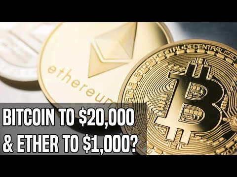 Why I Believe Bitcoin Will Be At $20K & Ethereum Over $1,000 By The End Of 2020