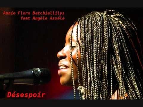 Annie Flore Batchiellilys featuring Angèle Assélé - Désespoir