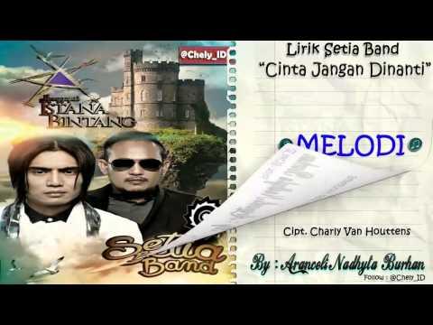 Setia Band - Cinta Jangan Dinanti  [Official Video]